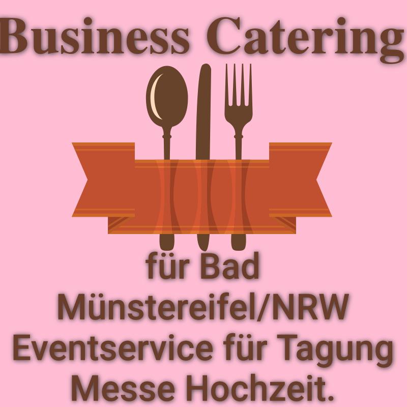 Business Catering für Bad Münstereifel NRW Eventservice für Tagung Messe Hochzeit.